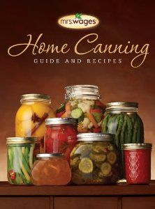 Mrs.Wages Home Canning Guide and Recipes: Precision Foods Inc.: 9780615639901: Amazon.com: Books