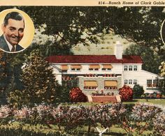 Clark Gable and Carole Lombard's ranch house in California.