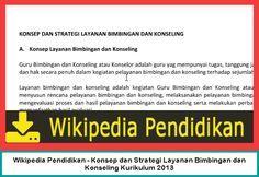 Wikipedia Pendidikan - Konsep dan Strategi Layanan Bimbingan dan Konseling Kurikulum 2013 - Konsep Strategi Layanan BK Kurikulum 2013 - Konsep dan Strategi Layanan Bimbingan Konseling SMP Kurikulum 2013 - Konsep dan Strategi Layanan Bimbingan Konseling SMA Kurikulum 2013 - Konsep dan Strategi Layanan Bimbingan Konseling SMK Kurikulum 2013 - Konsep dan Strategi Layanan Bimbingan Konseling MA Kurikulum 2013 - Konsep dan Strategi Layanan Bimbingan Konseling MTS Kurikulum 2013.  Konsep dan…