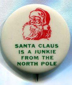 Vintage Hippie Era pinback button using Santa Claus in a disparaging way!!! Cover the kids eyes!