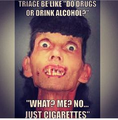 Pt denies drugs and alcohol, yet tests positive for opiates and is over the legal limit of alcohol. And they think we won't find out. LOL RN's know everything!