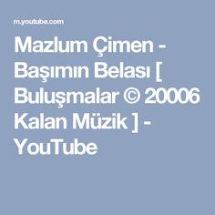 Mazlum Çimen - Başımın Belası [ Buluşmalar © 20006 Kalan Müzik ] - YouTube