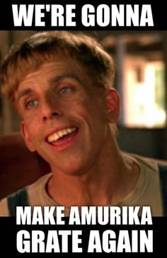 We're gonna make Amurika grate again. #NeverTrump