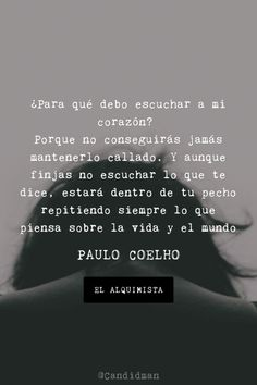 20160516 Para qué debo escuchar a mi corazón - Paulo Coelho @Candidman pinterest