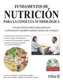LIBROS TRILLAS: FUNDAMENTOS DE NUTRICIÓN PARA LA CONSULTA NUTRIOLÓ...