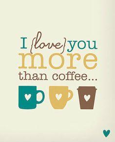 I love you more than #coffee