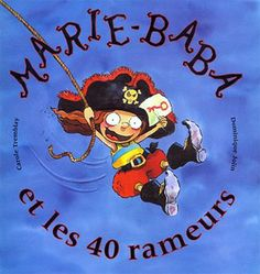 Mary Baba and the 40 Sailors by Carole Tremblay Birthday Book, Day Camp, Pirate Theme, Album, Vintage Children, Books To Read, Creations, Mary, Activities
