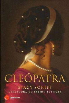 .   Dos Meus Livros: Cleópatra - Stacy Schiff