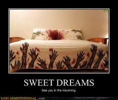 Sweet dreams! Muhahaha