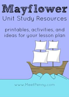 Mayflower Unit Study Resources to help create your lesson plan . Includes printables, activities, interactives, videos, and more.