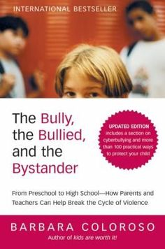 The Bully, the Bullied, and the Bystander: From Preschool to HighSchool--How Parents and Teachers Can Help Break the Cycle (Updated Edition) by Barbara Coloroso 0061744603 9780061744600 Importance Of Time Management, Verbal Abuse, Thing 1, Anti Bullying, Conflict Resolution, Social Skills, Problem Solving, High School, Preschool