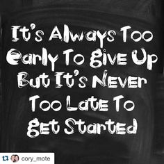#Repost @cory_mote with @repostapp.  I heard this today and I know there is someone out there who needs to hear this.  Be encouraged that it is never too late to start and be reminded that it is always too early to quite.  Your goals take time.  When you are going through a rough spot you are almost ready for a breakthrough!  Your dreams are just on the other side of that wall!  #startyourlife #startwithwhy #goals #dreams #determination #inspiration #inspo #inspire #inspireothers #weightloss…