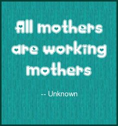 Great Mother's Day Quote #quotes #Mothers Day