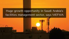 The facilities management sector of Kingdom of Saudi Arabia - An Emerging Giant. #SaudiArabia #RealEstate #PropertyTime #Investors #Investment #RealEstateNews #RealEstateUpdates #FacilitiesManagement #MiddleEastFacilitiesManagementAssociation  http://blog.propertytime.ae/2017/06/01/saudi-arabia-facilities-management-sector/