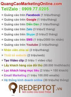 1 triệu/tháng: quảng cáo Facebook, Google, Youtube, Zalo, Diễn Đàn, Email Marketing, SMS đủ các loại !  1 triệu/tháng: cam kết SEO web lên Top Google trong 7 ngày:  tặng website miễn phí, bao tên miền, bao hosting.  SEO ĐƯỢC TỪ KHÓA CỦA TẤT CẢ NGÔN NGỮ TRÊN THẾ GIỚI ! 1 TRIỆU 1 THÁNG !   Phone/Zalo : 0906.35.0205 / Skype : QuangCaoMarketingOnline  ➡ Quảng cáo trên Facebook (1 triệu/tháng)  ➡ Quảng cáo trên Google (1 triệu/tháng)  ➡ Quảng cáo trên Diễn Đàn (1 triệu/tháng)  ➡ Quảng cáo trên…