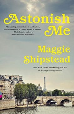 Astonish Me (Vintage Contemporaries): Maggie Shipstead: 9780345804617: Amazon.com: Books