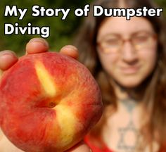 Dumpster Diving - Food for Freedom - by Melanie Sorrentino http://brinkoffreedom.net/politics-and-economics/dumpster-diving/