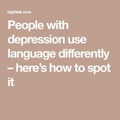 People with depression use language differently – here's how to spot it