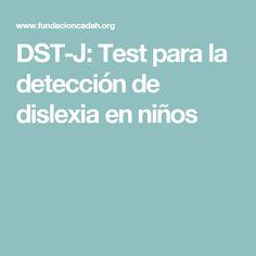 DST-J: Test para la detección de dislexia en niños