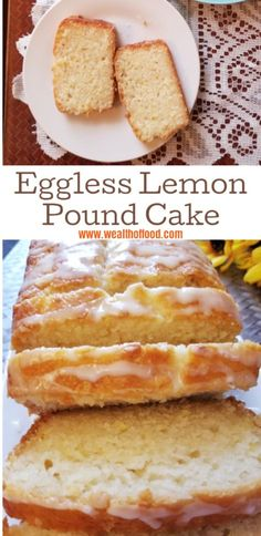 eggless wealth lemon pound cake food of Eggless Lemon Pound Cake Wealth of FoodYou can find Eggless dessert recipes and more on our website Eggless Desserts, Eggless Recipes, Eggless Baking, Baking Recipes, Dessert Recipes, Baking Ideas, Snacks Recipes, Vegan Baking, Vegan Snacks