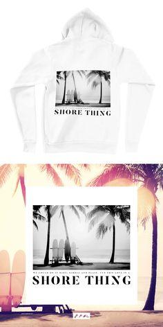 buy the SHORE THING hoodie by the kikicutt sweatshirt store Fleece Hoodie, Hoodie Sweatshirts, Hoodies, Unisex, Beach Wear, Crop Tops, Tank Tops, Fleece Fabric, White Tank