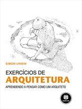 Exercícios de Arquitetura - Aprendendo a Pensar como um Arquiteto