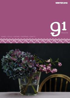 91 Magazine - Issue 5 - An online magazine for the vintage style and craft lover. Featuring Homes / Style / Vintage / Shopping / Crafts. #free