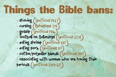 Things the bible bans... and this is just one of many reasons I have issues with religion.