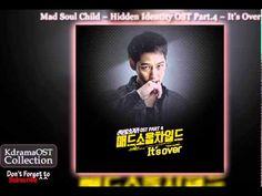 Mad Soul Child - Hidden Identity OST Part.4 - It's Over [With Lyrics]