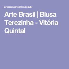 Arte Brasil | Blusa Terezinha - Vitória Quintal