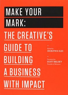 Make Your Mark: The Creative's Guide to Building a Business with Impact (The 99U Book Series) by Jocelyn K. Glei http://www.amazon.com/dp/1477801235/ref=cm_sw_r_pi_dp_gObVvb0GQKFXB