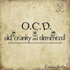 OCD Old, Cranky & Demented   {Donna's Digital Creations}