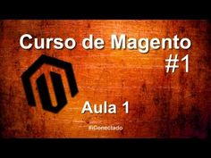 ▶ Curso Magento - Aula 1 - Introdução e Download - YouTube