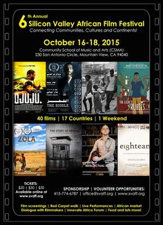 "6th Annual Silicon Valley African Film Festival (SVAFF) - OCTOBER 16 - 18, 2015 film screenings, performances, an African marketplace, dialogue with filmmakers in attendance, community forums, food, etc. A special feature of the 2015 festival is the ""The"