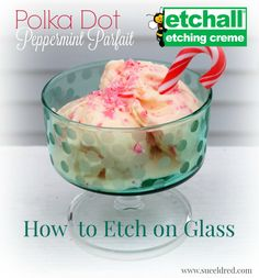 etchall etched peppermint parfait bowl by Sue Eldred.