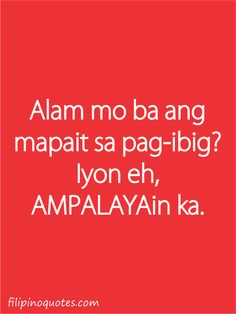 sad emo quotes about love tagalog Love In Tagalog, Pick Up Lines Tagalog, Hugot Lines Tagalog Love, Tagalog Love Quotes, Sad Emo Quotes, Love Quotes Funny, Love Life Quotes, Jokes Quotes, Flirting Quotes