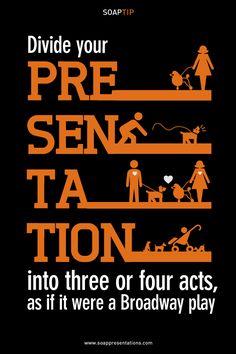 Presentation Tips http://soappresentations.com/52_tips/