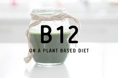 B12 On A Plant Based Diet