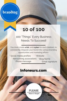 "100 Must Have ""Things"" Every Business Needs To Succeed - Branding - Part 1 - http://infoneurs.com/100-must-have-things-every-business-needs-to-succeed-branding-part-1/ - #100WaysToHelpYourBusinessSucceed"