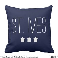 Shop St Ives Cornwall Customisable Cushion created by thedelicioustype. St Ives Cornwall, Cushions, Gift Ideas, Pretty, Shopping, Art, Throw Pillows, Art Background, Cushion