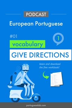 learn European Portuguese, European Portuguese lessons, European Portuguese podcast, European Portuguese vocabulary, give directions, in the city in Portuguese, transportation in Portuguese, Portuguese beginners vocabulary, free workbook, practice Portuguese #EuropeanPortuguese #Portugal #languagelearning