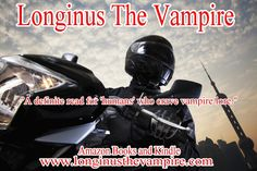 "Longinus The Vampire - - -  Dark, sexy, vampire horror.  - - - 5 Stars  ""If you love fiction or horror, you should definitely try this book.""  - - -  Amazon books and Kindle  - - www.longinusthevampire.com  - - -  #vampires #demons #horror #sexy"