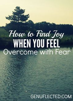 Do you ever feel like fear has blinded you to the joy in your life? In this post, learn how to focus on the joy and let the fear float away.