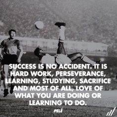 Success is not accident.....