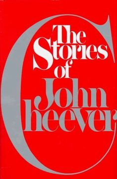 The Stories of John Cheever                      An American icon...
