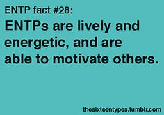 ENTPs are contagious in whatever they like and don't like. Soon enough, you'll agree with them.