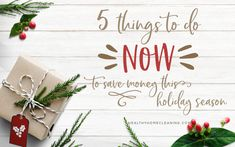 5 Things to do NOW i