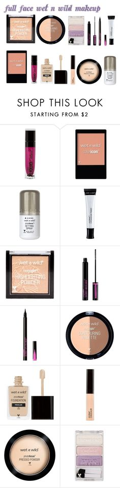 """full face wet n wild makeup"" by ladyolivia721 on Polyvore featuring beauty and Wet n Wild"