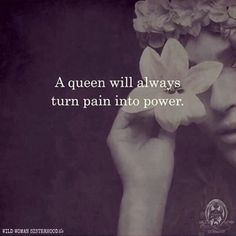A Queen will always turn pain into power.. WILD WOMAN SISTERHOODॐ #WildWomanSisterhood #wildwoman #queen #wildwomanmedicine #wildwomanteachings #embodyyourwildnature