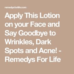 Apply This Lotion on your Face and Say Goodbye to Wrinkles, Dark Spots and Acne! - Remedys For Life How To Get Rid, How To Apply, Face Exercises, Coconut Oil For Acne, Beauty Secrets, Diy Beauty, Beauty Tips, Healthy Juices, Wash Your Face